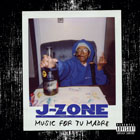 J-Zone - Music For Tu Madre